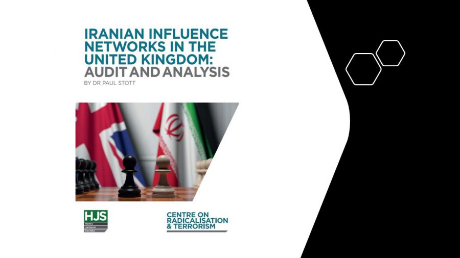 June 9, 2021 - IRANIAN INFLUENCE NETWORKS IN THE UNITED KINGDOM:AUDIT AND ANALYSIS Henry Jackson Socity