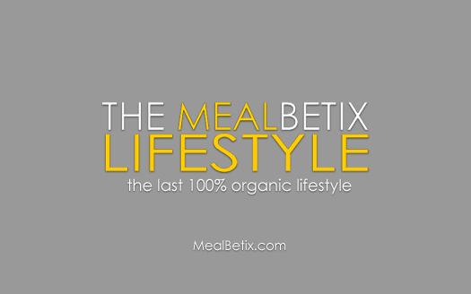 The MealBetix Lifestyle   the last 100% organic lifestyle