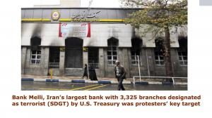 Bank Melli, Iran's largest bank with 3,325 branches designated as terrorist (SDGT) by U.S. Treasury was protesters' key target
