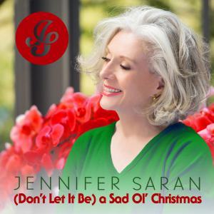 Jennifer Saran - (Don't Let It Be) a Sad Ol' Christmas Cover