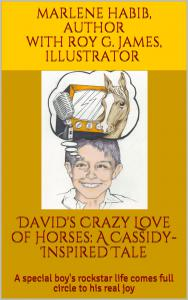 "The Kindle version of ""David's Crazy Love of Horses: A Cassidy-Inspired Tale"" is available on Amazon worldwide for $8.99 US starting April 12"