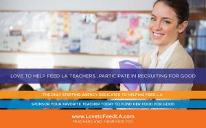 Recruiting for Good Helps Women Who Love to Sponsor Teachers (Schools) in LA