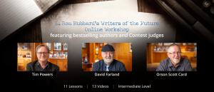 Tim Powers, David Farland, and Orson Scott Card provide 13 videos for L. Ron Hubbard's Writers of the Future Online Workshop