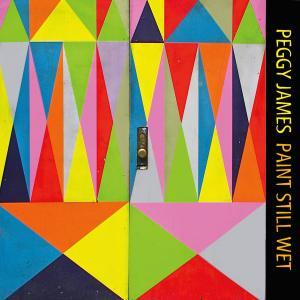Peggy James - Paint Still Wet Cover