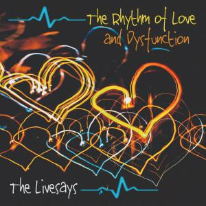 The Livesays - The Rhythm of Love and Dysfunction Cover