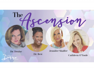 The Ascension Show features Dr. Denise McDermott, Dr. Andrea Best, Jennifer Shaffer & Cathleen O'Toole