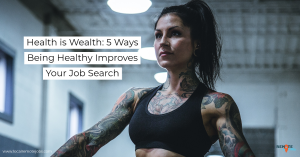 "Fitness Woman with Title ""Health is Wealth: 5 Ways Being Healthy Improves Your Job Search"""""