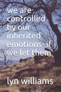 We are controlled by our inherited emotions - if we let them'