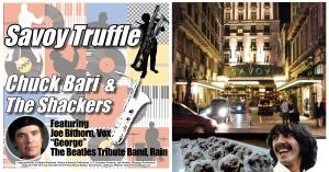 Chuck Bari & The Shackers release a music cover of The Beatles 'Savoy Truffle' written by George Harrison, about his close friend, Eric Clapton and what might happen because of his love for chocolate.