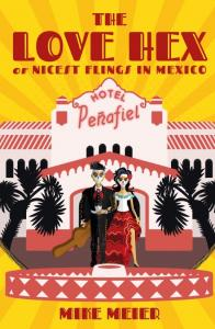 The Love Hex or Nicest Flings in Mexico by Mike Meier, Book Cover