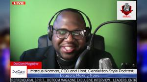 MARCUS NORMAN, THE PASSIONATE CEO & HOST OF GENTLEMAN STYLE PODCAST, INTERVIEWED BY DOTCOM MAGAZINE