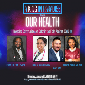 A King in Paradise presents Our Health, a panel discussion on COVID-19 in communities of color.