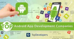 Top Android App Development Companies of February 2021