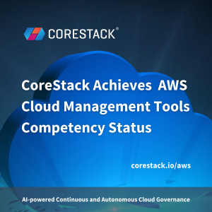 CoreStack Achieves AWS Cloud Management Tools Competency