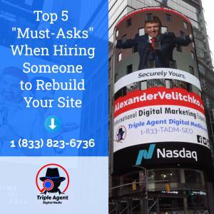 "Top 5 ""Must-Asks"" When Hiring Someone to Rebuild Your Site - Triple Agent Digital Media Alexander Velitchko on the Nasdaq Jumbotron"
