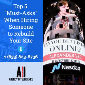 """Agency Intelligence: Top 5 """"Must-Asks"""" When Hiring Someone to Rebuild Your Site -- Contact +1 (833) 823-6736"""