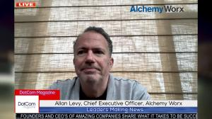ALLAN LEVY, LEADING MESSAGING AND BUSINESS GROWTH EXPERT, AND FOUNDER & CEO OF ALCHEMY WORX, A DOTCOM MAGAZINE INTERVIEW