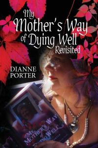 My Mother's Way of Dying Well - Revisited