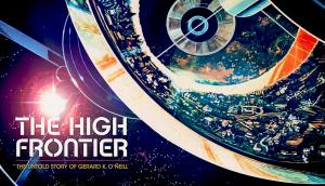 """- the high frontier the untold - Institute of Space Commerce Helps Launch Award-Winning Doc """"The High Frontier: The Untold Story of Gerard K. O'Neill"""""""