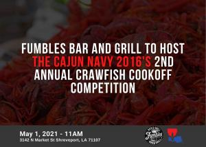 Cajun Navy 2016's 2nd Annual Crawfish Cookoff will take place May 1, 2021 at Fumbles Bar and Grill in Shreveport, LA