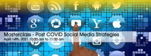 Social Media Masterclass - Post COVID Social Media Strategies