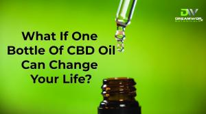 DreamWoRx Botanicals Poteau Oklahoma What If One Bottle Of CBD Could Change Your Life