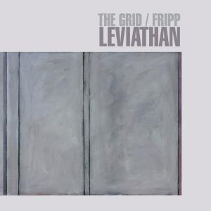 The Grid / Robert Fripp - Leviathan Cover