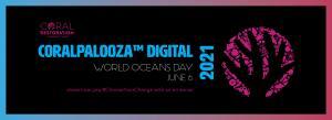 Coralpalooza™ Digital 2021