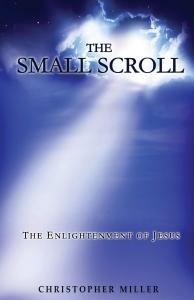 The Small Scroll: The Enlightenment of Jesus
