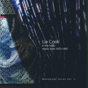 Lia Cook: In the Folds- Works from 1973-1997, Monograph Series Vol. II, published by browngrotta arts