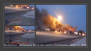 """July 22, 2021 - Behbahan – Defiant youths, block the highway to Gachsaran in solidarity with the Khuzestan uprising- """"In response to Massoud (Rajavi)'s call, we the defiant youths rise up in support of the uprising- Behbahan. From the brave Behbahan, Gach"""