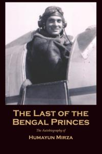 Cover of The Last of the Bengal Princes by Humayun Mirza
