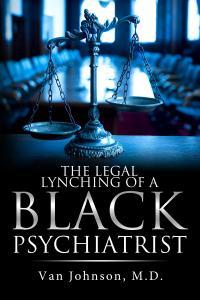 The Legal Lynching of a Black Psychiatrist