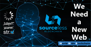 SourceLess Blockchain: a new way to web – a world wide blockchain