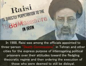 """October 13, 2021 - Ebrahim Raisi, a member of the 1988 Massacre's """"Death Commission"""" assigned as the highest judicial position within the regime."""