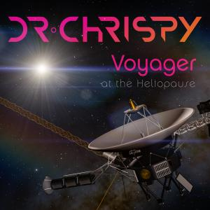 """Dr Chrispy - """"Voyager at the Heliopause"""" Cover"""