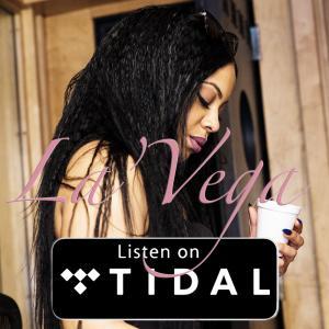Hip Hop Artist La'Vega on Tidal
